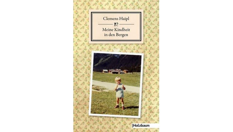 Clemens Haipl Kindheit in den Bergen