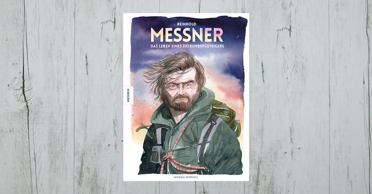 """""""Reinhold Messner. Das Leben eines Extrembergstigers"""""""