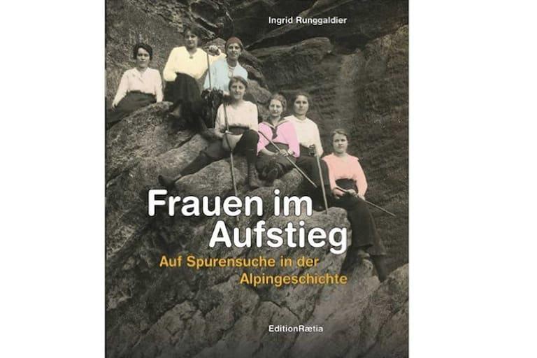 Buch: Frauen im Aufstieg – Auf Spurensuche in der Alpingeschichte