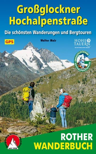 """Rother Wanderbuch: """"Großglockner Hochalpenstraße"""" von Walter Mair"""